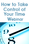 Take Control of Your Time Webinar